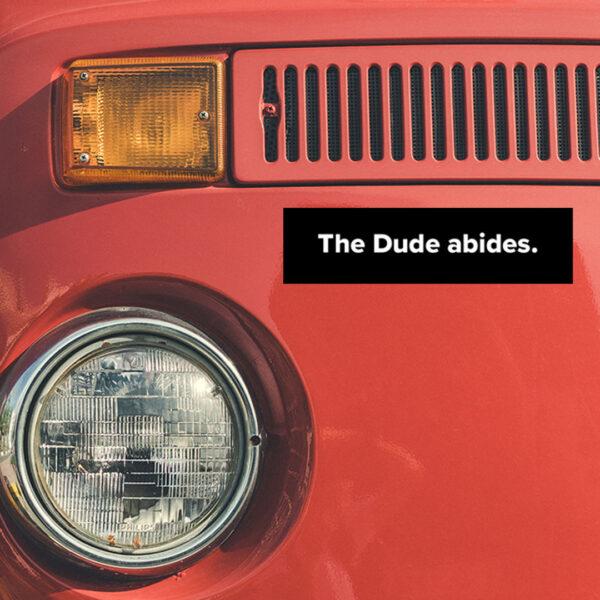 Lebowski Bumper Sticker - The Dude Abides