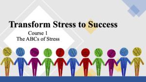 Transform Stress to Success