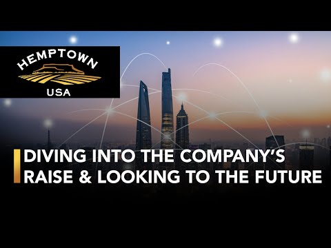 Hemptown USA; Diving into the Company's Recent Raise & Where they Plan to go From Here