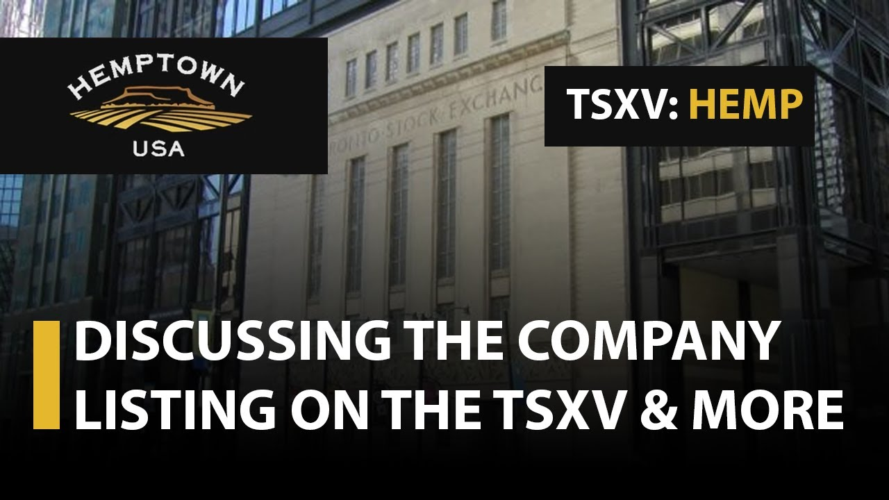 Hemptown; Announcing the Company's Listing on the TSXV & More Exciting News