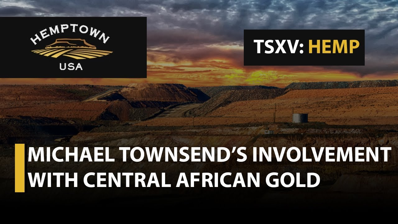 Hemptown; Michael Discusses His Involvement With Central African Gold