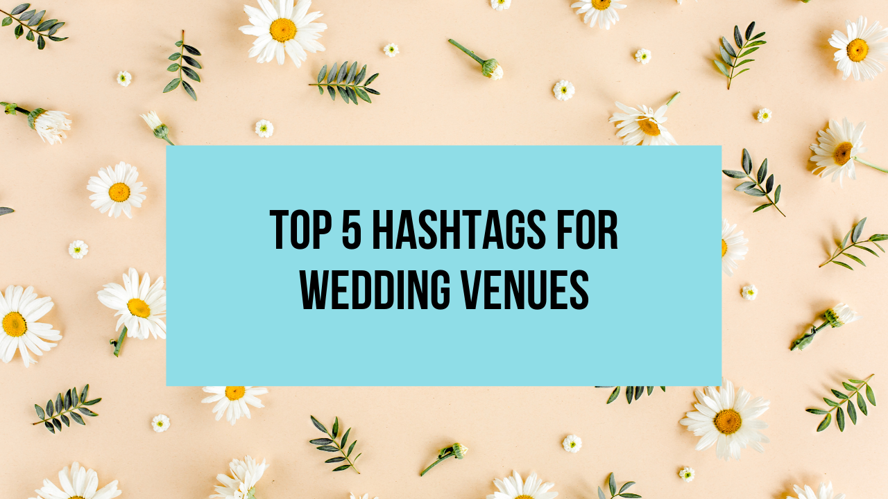 top hashatags for wedding venues