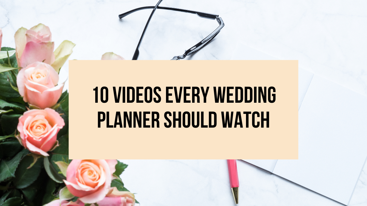 10 Videos Every Wedding Planner should watch