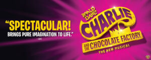 charlie and the chocolate factory show banner