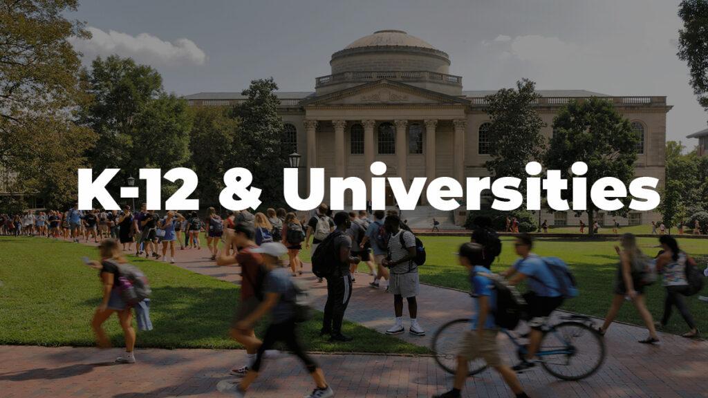 K-12 & Universities