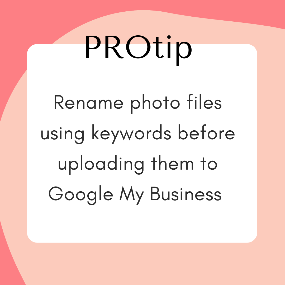 pro tip for google my business name the photo with keywords