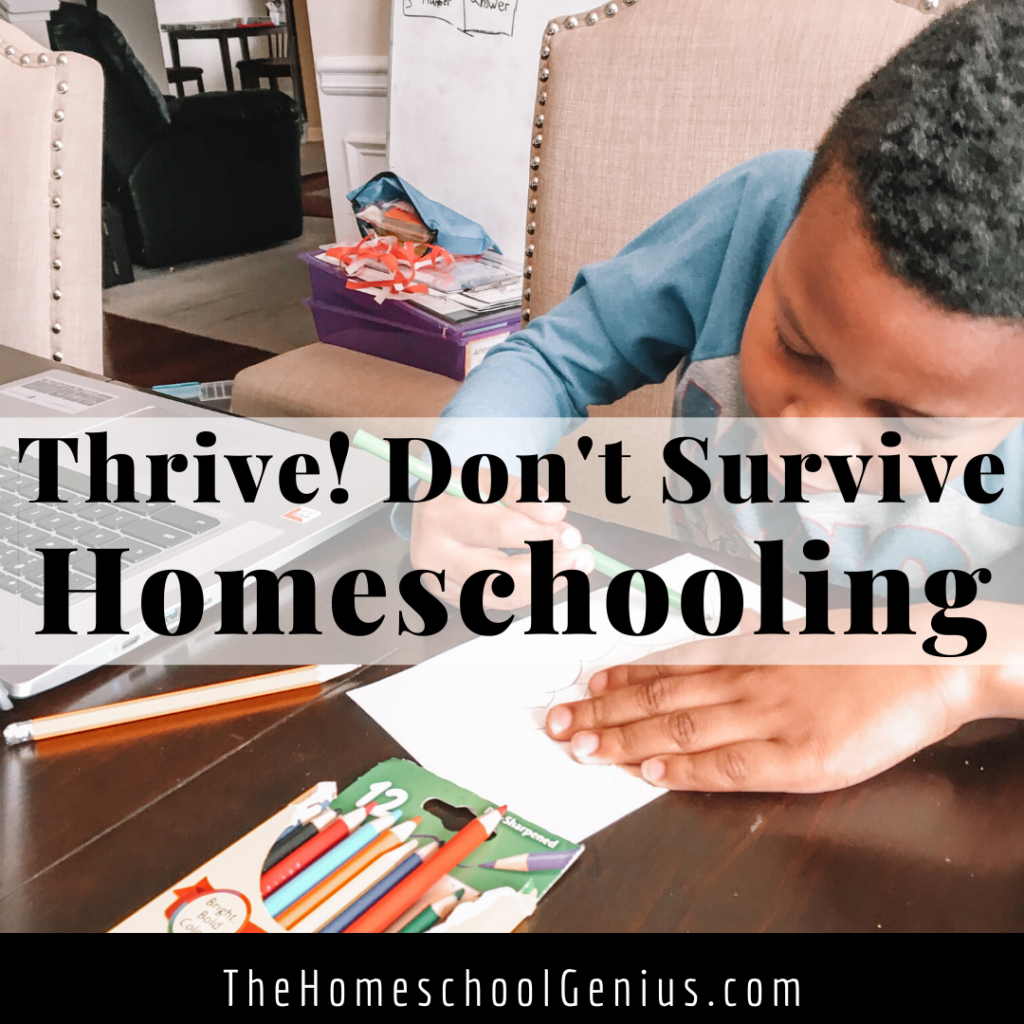 Are You Barely Surviving in Your Homeschool? Here's How to Thrive