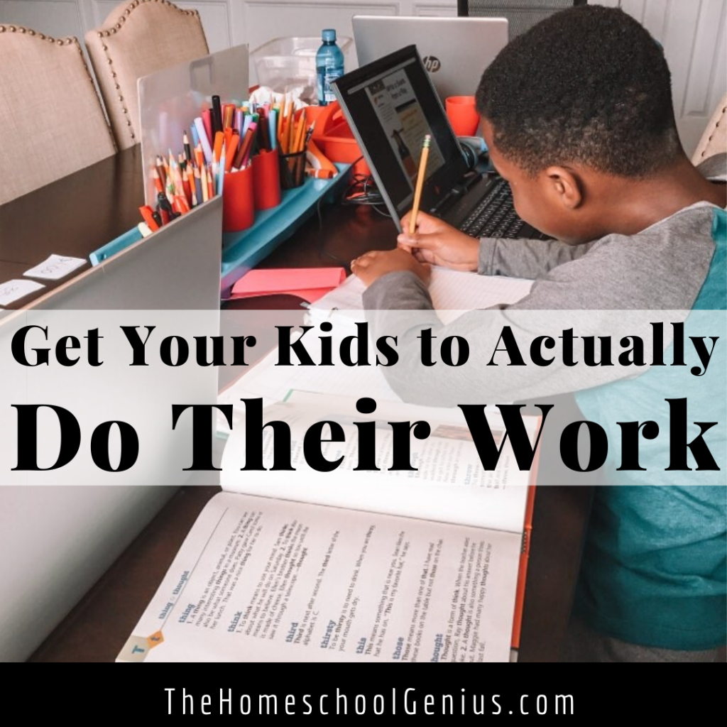 How to Get Your Kids to Do Their Schoolwork (Without the Power Struggle)