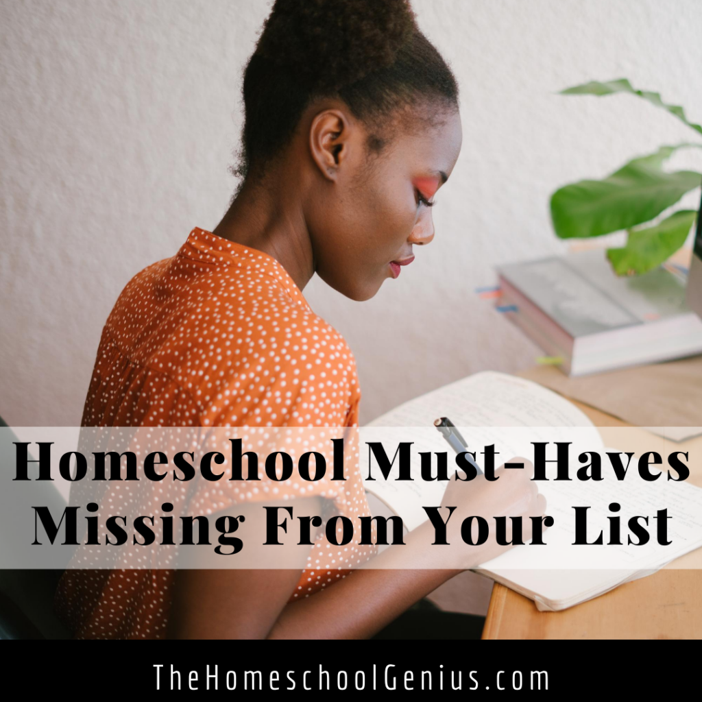 Homeschool Must-Haves Missing From Your List