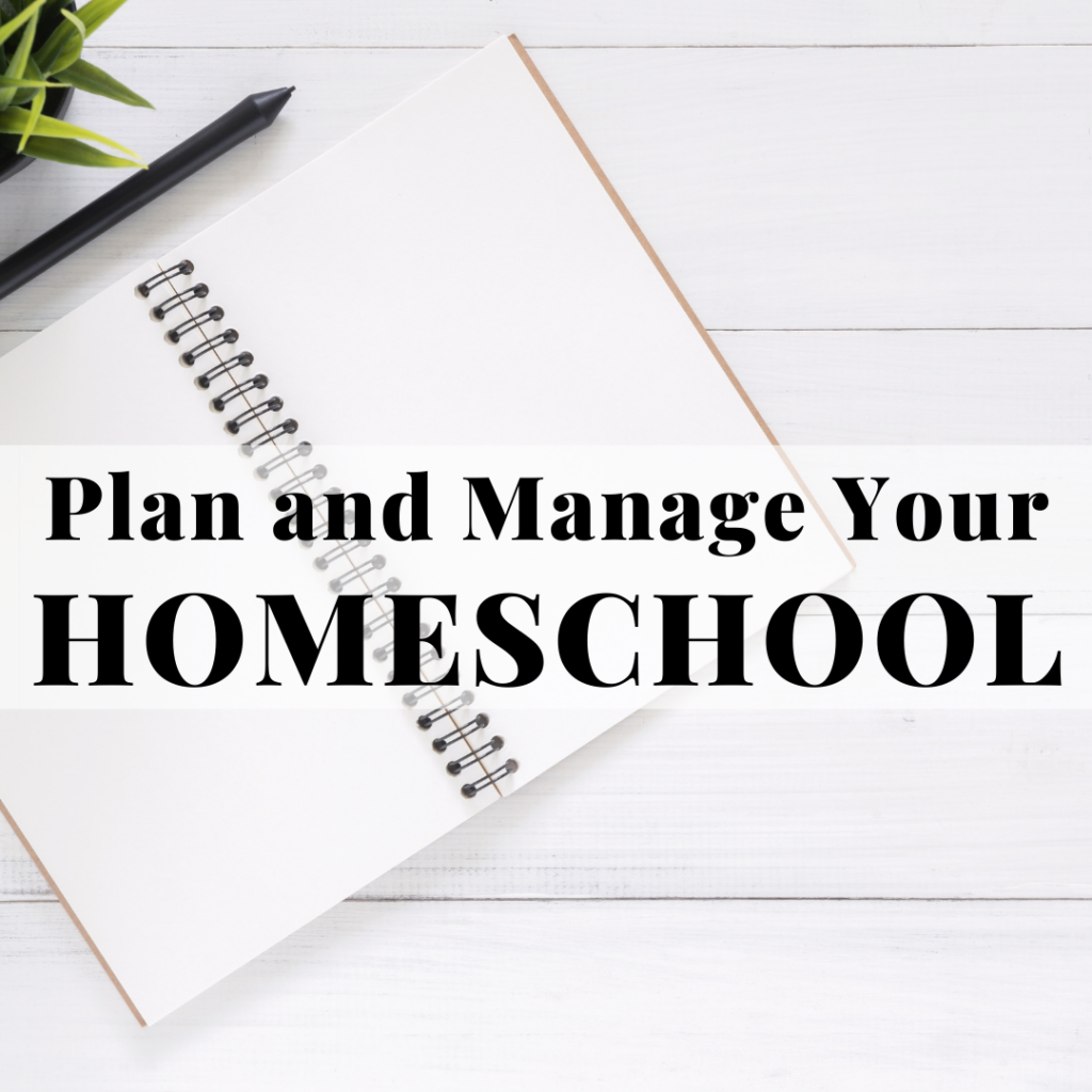 How I Easily Plan and Manage Homeschool and How You Can, Too!