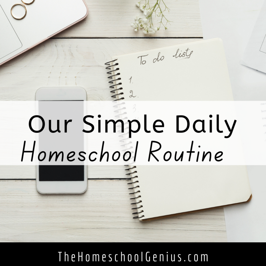 Our Simple Daily Homeschool Routine