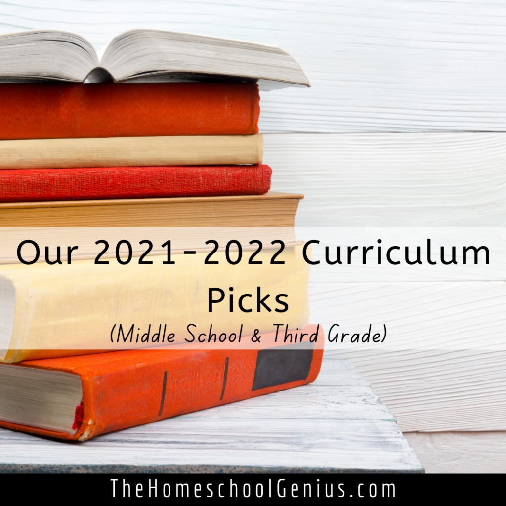 My 2021-2022 Curriculum Picks for Middle School and Third Grade