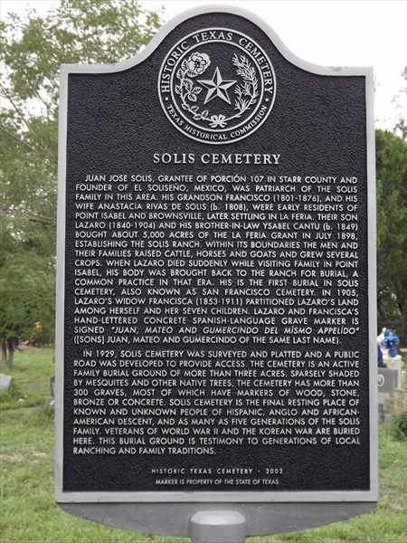 This Texas Historical Marker is at the Solis Cemetery on Calle Solis off Solis Road about 1/4 mile south of Memorial Drive (County Road 814) in Solis, Texas. Photo: www.waymarking.com