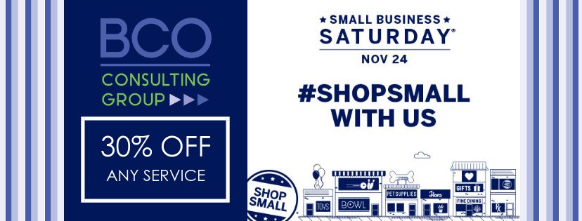 Small Business Saturday is November 24th, 2018 and BCO Celebrates with 30% OFF all our services