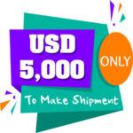 USD 5000 Shipment