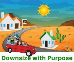 Downsize in Tucson, AZ.