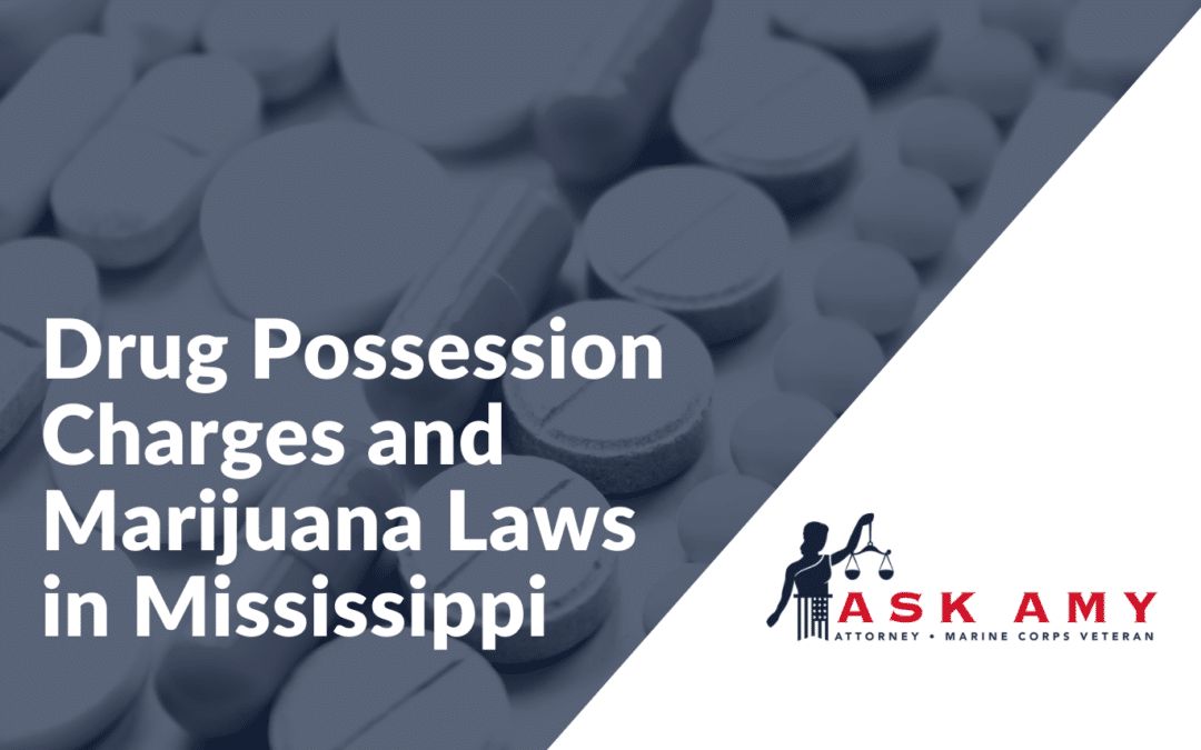Drug Possession Charges and Marijuana Laws in Mississippi