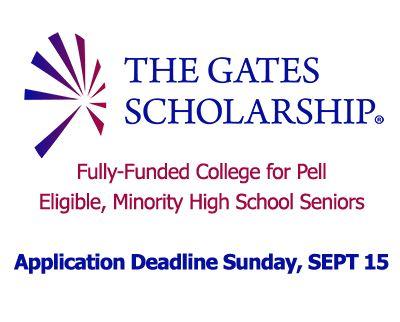 SEPT 15 is the deadline for the Gates Scholarship