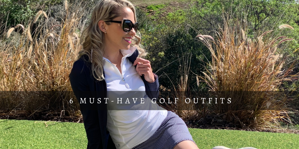 6 Must-Have Golf Outfits