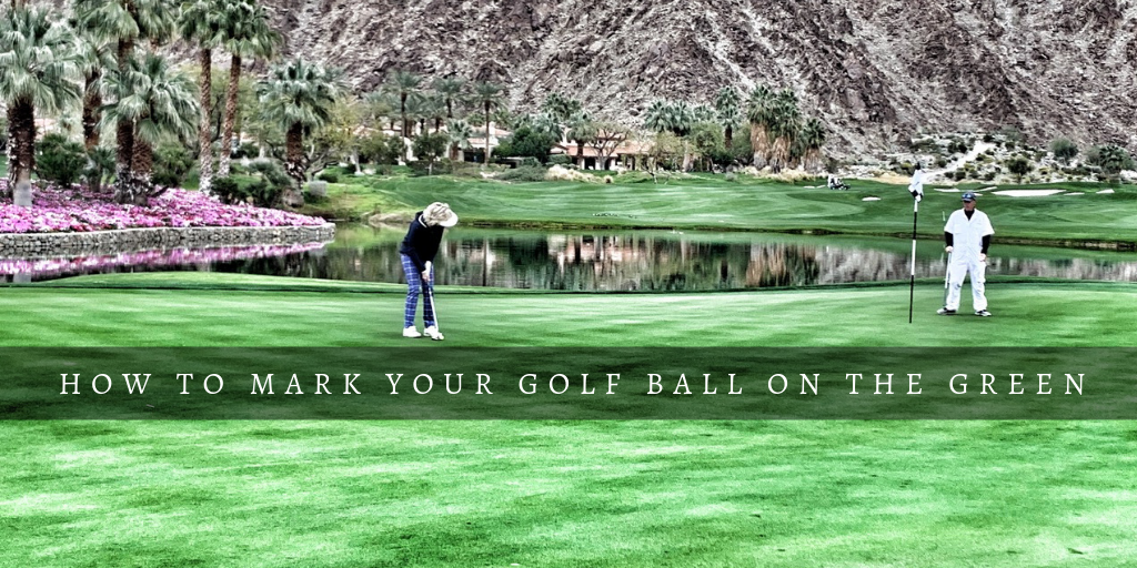 How To Mark Your Golf Ball On The Green