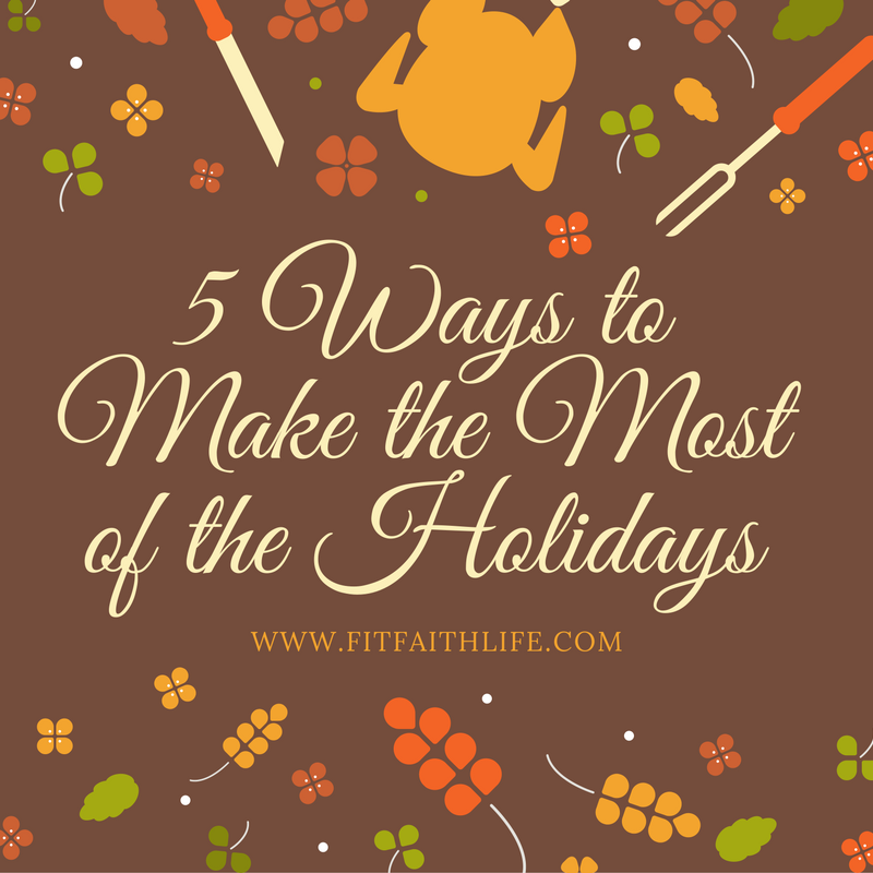 Make the most of the Holidays