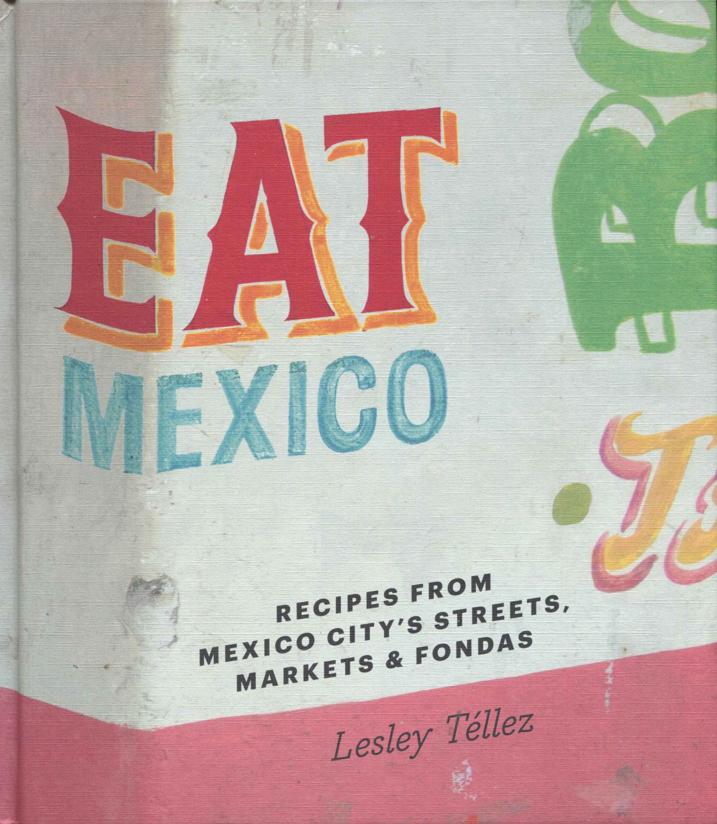 TBT Cookbook Review: Eat Mexico