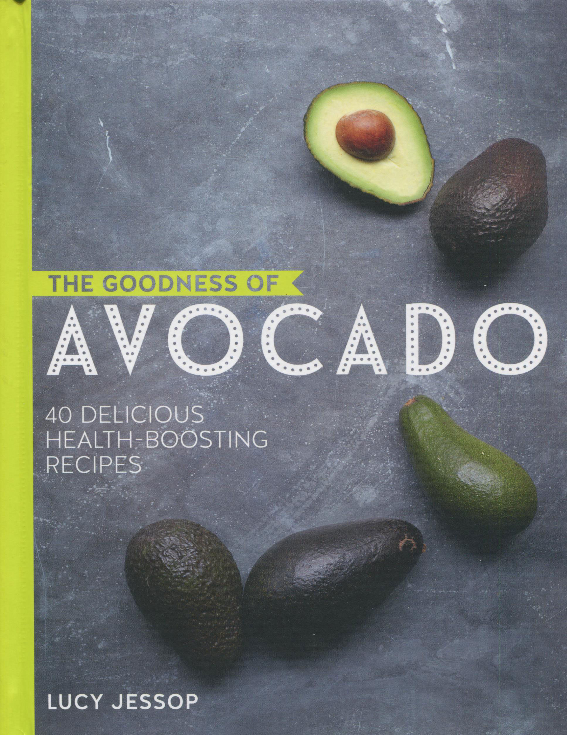 A Summer Cookbook for You While We Are in Yellowstone: The Goodness of Avocado