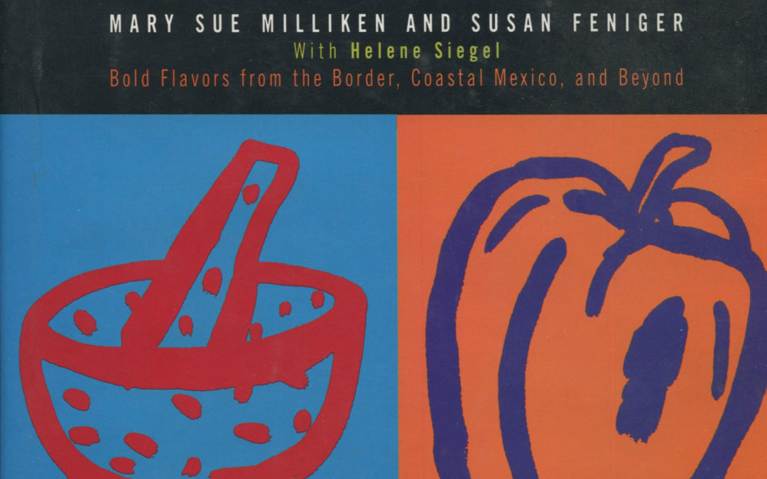 TBT Cookbook Review: Mesa Mexicana by Mary Sue Milliken and Susan Feniger