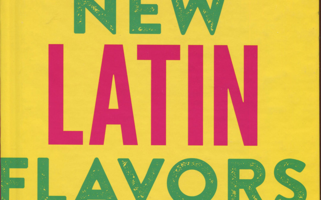 Cookbook Review: New Latin Flavors by Richard Sandoval