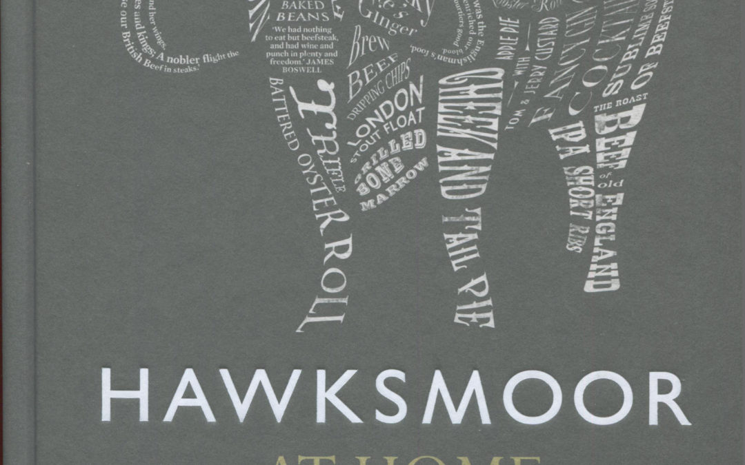 Cookbook Review: Hawksmoor at Home
