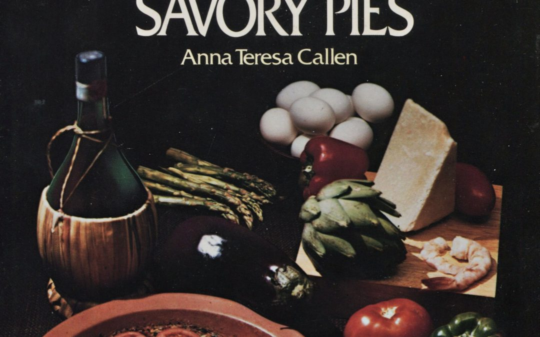 TBT Cookbook Review: The Wonderful World of Pizza, Quiches, and Savory Pies by Anna Teresa Callen