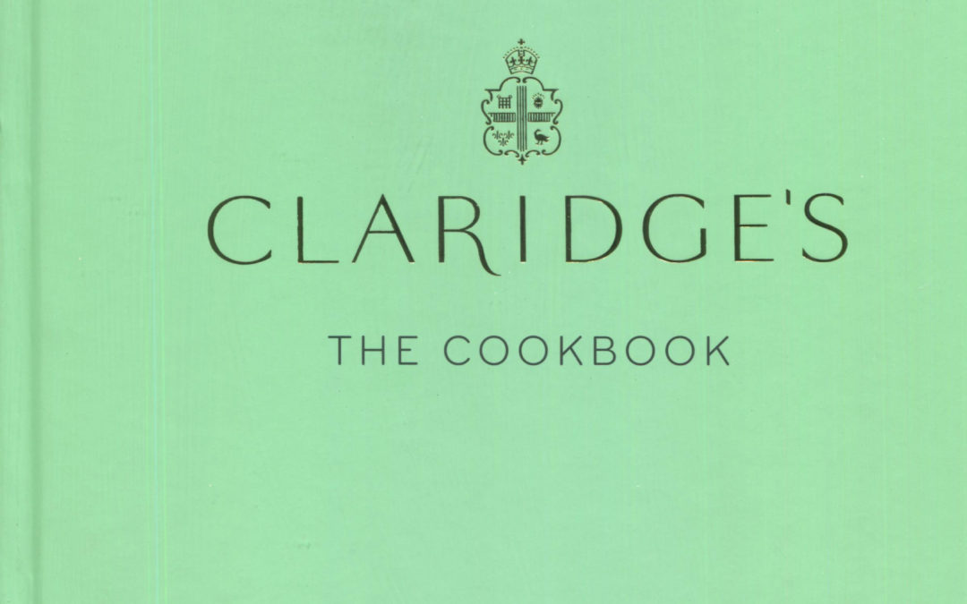 Cookbook Review: Claridge's, The Cookbook
