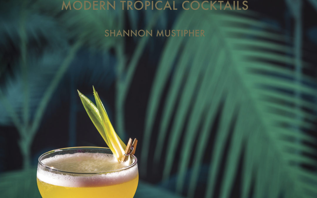 Cookbook Review: Tiki: Modern Tropical Cocktails by Shannon Mustipher