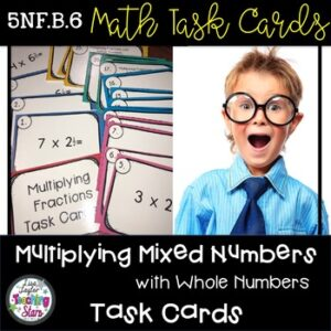 Math Centers/ Math Task Cards Multiplying Mixed Numbers by Whole Numbers