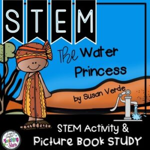 Earth Day and STEM Challenge to use with The Water Princess Picture Book