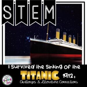STEM I Survived the Sinking of the Titanic 1912 Activities