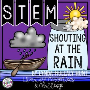 STEM Challenges and Literature Connections to use with Shouting At the Rain