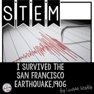 STEM Challenges to use with I Survived the San Francisco Earthquake, 1906