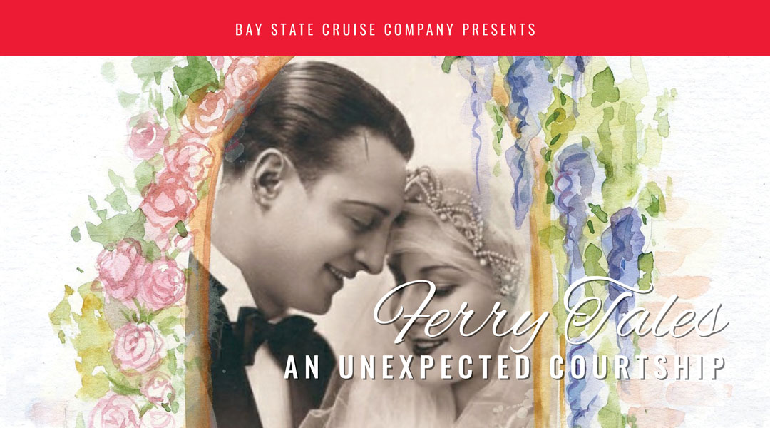 Bay State Cruise Company An Unexpected Courtship