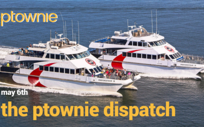May 6, 2021. The ptownie dispatch!