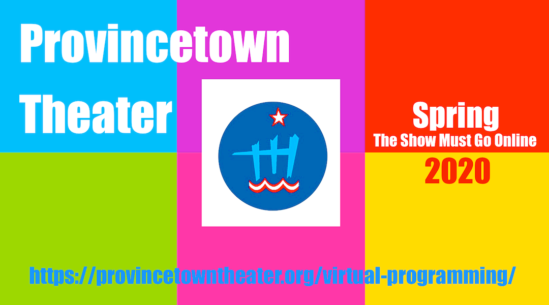 Provincetown Theater Launches Free Virtual Programming of Productions, Mosquito & More