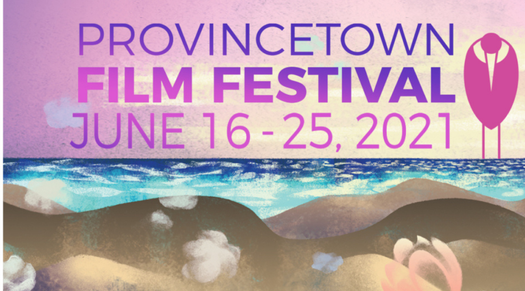 4 Not-To-Be-Missed at Ptown Film Festival