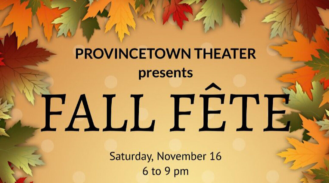 Provincetown Theater's Fall Fête Announced