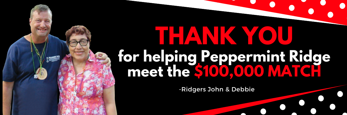 Thank you for helping Peppermint Ridge meet the $100,000 MATCH (1)
