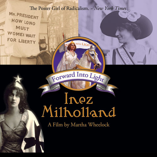 Inez Milholland - Forward Into Light