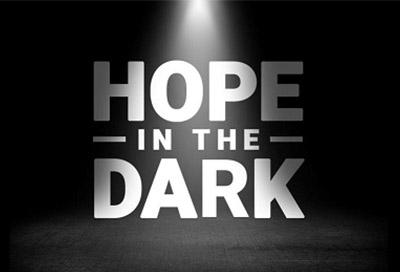 Hope in the Dark Message Series