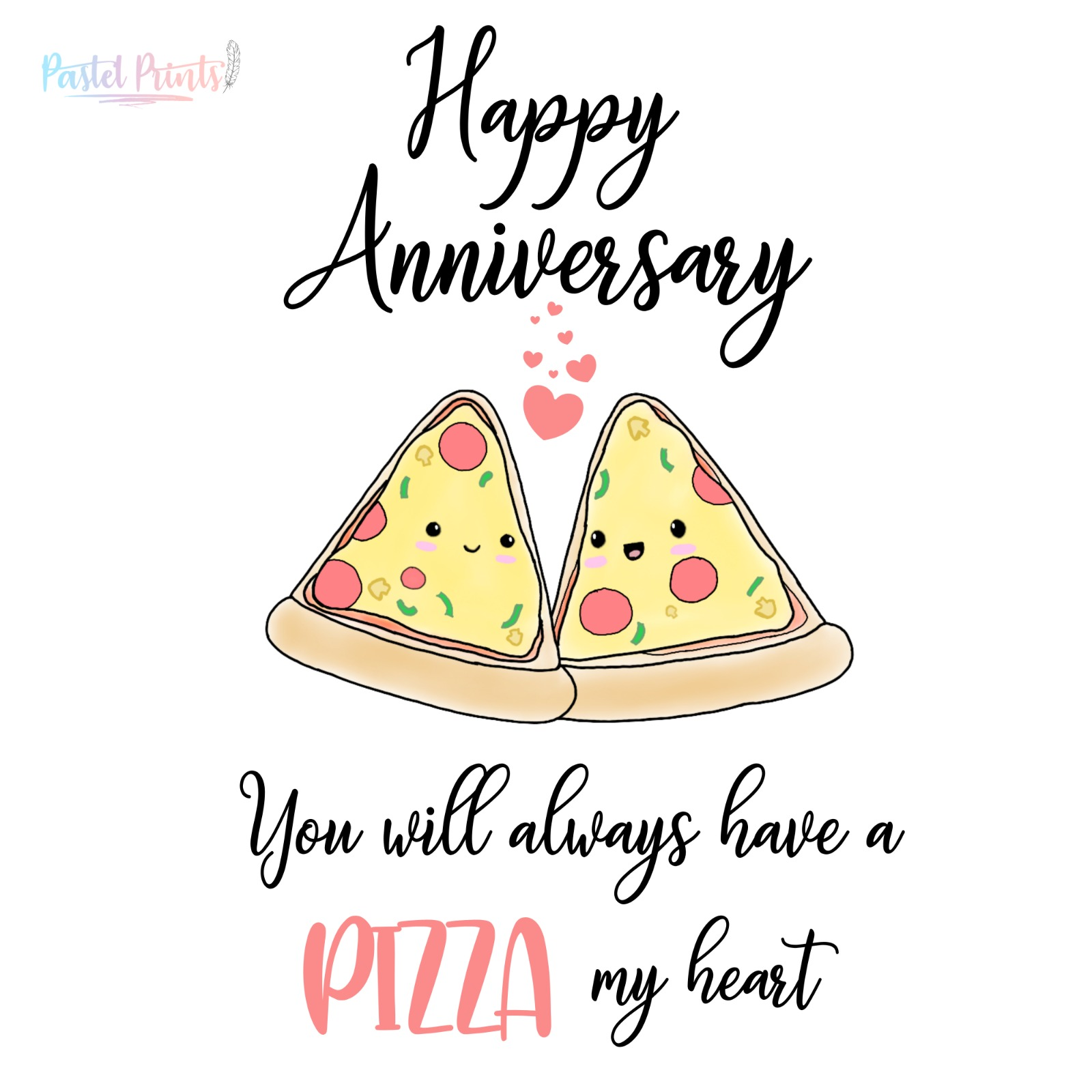 Happy Anniversary You will always have a PIZZA my heart
