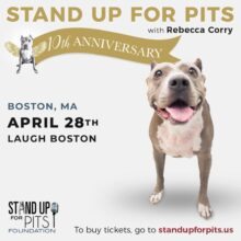 BOSTON Stand Up For Pits Tickets are AVAILABLE NOW!!!