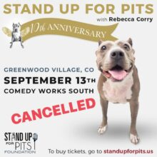 Stand Up For Pits DENVER is cancelled