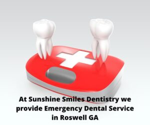 Emergency Dentist and Emergency Dental Service in Roswell Georgia - Sunshine Smiles Dentistry